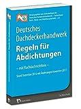 Deutsches Dachdeckerhandwerk Regeln für Abdichtungen: - mit Flachdachrichtlinie Dezember 2016 mit...