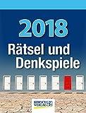 Rätsel und Denkspiele 2018: Tages-Abreisskalender mit Rätseln und kniffligen Denkaufgaben I...