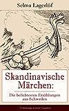 Skandinavische Märchen: Die beliebtesten Erzählungen aus Schweden (Vollständige deutsche...