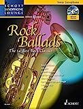 Rock Ballads: The 14 Best Rock Classics. Tenor-Saxophon. Ausgabe mit CD. (Schott Saxophone Lounge)