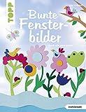 Bunte Fensterbilder durch alle Jahreszeiten (kreativ.kompakt): Mit 15 fröhlichen Szenerien, die...