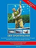 Der Sportfischer – Kapitel 2: Schnüre; Vorfächer; Knoten; Bissanzeiger; Bleie; Wirbel &...