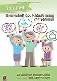 Themenheft Gedächtnistraining mit Senioren – Sommer: Ganzheitliches Übungsmaterial mit...