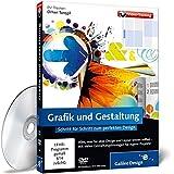 Grafik und Gestaltung - Das umfassende Training