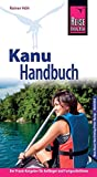 Reise Know-How Kanu-Handbuch: Der Praxis-Ratgeber für Anfänger und Fortgeschrittene (Sachbuch)