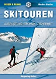 Skitouren: Ausrüstung - Technik - Sicherheit (Wissen & Praxis) (Wissen & Praxis (Alpine...