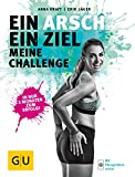 Ein Arsch - ein Ziel: Meine Challenge (GU Einzeltitel Gesundheit/Alternativheilkunde)
