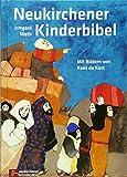 Neukirchener Kinder-Bibel: Mit neuen Bildern und 16 neuen Geschichten. In neuer Rechtschreibung