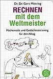 Rechnen mit dem Weltmeister: Mathematik und Gedächtnistraining für den Alltag (Fischer...