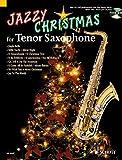 Jazzy Christmas for Tenor Saxophone: plus CD: Band Playbacks - MIDI-Files - Klavierstimme zum...
