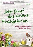 Kunterbunte Ideenkiste für die Seniorenbetreuung: Jetzt fängt das schöne Frühjahr an …: Kleine...