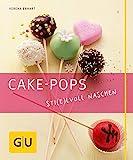 Cake-Pops – Sti(e)lvoll naschen: Einfache Rezepte für Kuchen-Lollis, witzige Deko-Ideen und die...