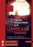 Spiele entwickeln mit Unreal Engine 4: Programmierung mit Blueprints. Grundlagen & fortgeschrittene...