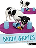 Brain Games: Intelligenz- und Aktionsspiele für den Hund