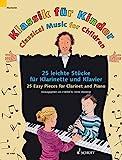 Klassik für Kinder: 25 leichte Stücke für Klarinette und Klavier. Klarinette in B und Klavier....
