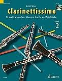 Clarinettissimo: Fit in allen Tonarten: Übungen, Duette und Spielstücke. Band 2. 1-2 Klarinetten....