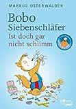Bobo Siebenschläfer. Ist doch gar nicht schlimm!