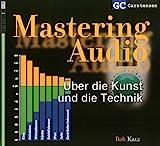 Mastering Audio: Über die Kunst und die Technik (Factfinder-Serie)