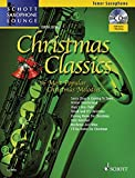 Christmas Classics: Die 16 beliebtesten Weihnachtslieder. Tenor-Saxophon. Ausgabe mit CD. (Schott...