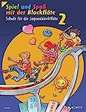 Spiel und Spaß mit der Blockflöte: Schule für die Sopranblockflöte (barocke Griffweise). Band 2....