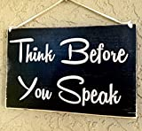 10 x 8 Think Before You Speak Holz Schild Haning Wandschild Türschild HOME DECOR Rustikaler...