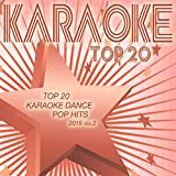 Top 20 Karaoke Dance Pop Hits 2015, Vol. 2