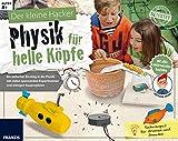 FRANZIS Der kleine Hacker: Physik für helle Köpfe | Spannende Experimente und witzige Bauprojekte...