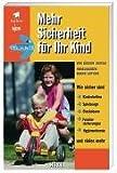 Mehr Sicherheit für Ihr Kind. Wie sicher sind Kinderbetten, Spielzeuge, Fahrräder,...