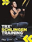 TRX®-Schlingentraining: Das offizielle Trainingsbuch