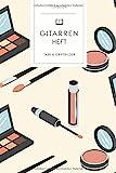 Gitarrenheft: Make-Up Wimperntusche. 120 Seiten für Tabs mit schönem Design. Soft Cover 6x9 Zoll,...