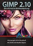 Gimp 2.10 Software Paket inkl. 20.000 ClipArts und gedrucktem Handbuch von Markt+Technik - Die...