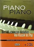 Piano Piano. Notenbuch: Die 100 schönsten Melodien von Klassik bis Pop mit 3 CDs: Die 100 schnsten...