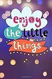 Enjoy the little things: Notizbuch mit coolem Spruch in DIN A5 mit Inhaltsverzeichnis und...