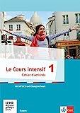 Le Cours intensif 1: Cahier d'activités mit Audios und Lernsoftware 1. Lernjahr: Französisch als...