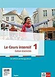 Le Cours intensif 1: Cahier d'activits mit MP3-CD und Lernsoftware 1. Lernjahr (Le Cours intensif....