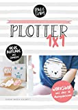 Plotter 1x1 - Workshop für den Einstieg beim Plotten mit deinem Silhouette® Plotter // inkl....