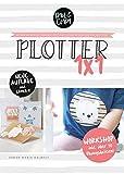 Plotter 1x1 - Workshop fr den Einstieg beim Plotten mit deinem Silhouette Plotter // inkl....