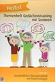 Themenheft Gedchtnistraining mit Senioren: Herbst: Ganzheitliches bungsmaterial mit Kopiervorlagen