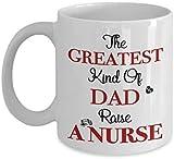"""Kaffeetasse mit Aufschrift """"The Greatest Kind of Dad Raise A Nurse"""", 325 ml, Weiß"""