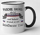 Paschol Nachuij russisch Kaffee Tasse Satire frech Russland Geschenk (schwarz) Russen