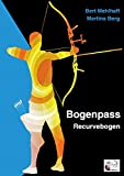 Bogenpass für Recurvebogen: mit Tuning-Tipps für Ihren Bogen