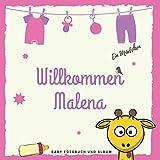 Willkommen Malena Baby Fotobuch und Album: Personalisiertes Baby Fotobuch und Fotoalbum, Das erste...