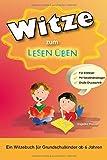 Witze zum Lesen Üben: Ein Witzebuch für Grundschulkinder ab 6 Jahren. So macht das Lesen Üben...