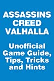 Assassin's Creed Valhalla - Unofficial Game Guide, Tips, Tricks and Hints : updated on November 16...