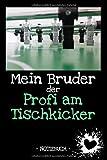 Mein Bruder der Profi am Tischkicker: Familie   Freunde   Verwandtschaft   Hobby   Beruf   Notizbuch...
