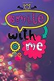 Smile with me: Notizbuch mit coolem Spruch in DIN A5 mit Inhaltsverzeichnis und Seitenzahlen und...