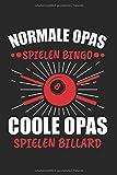 Normale Opas Spielen Bingo Coole Opas Spielen Billard: Billard & Billardspieler Notizbuch 6'x9'...