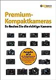 Kaufberatung Premium-Kompaktkameras: So finden Sie die richtige Kamera...