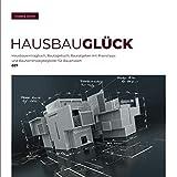HausBauGlück: Hausbaueintragbuch, Bautagebuch, Bauratgeber mit Praxistipps und...