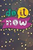 Do it now: Notizbuch mit coolem Spruch in DIN A5 mit Inhaltsverzeichnis und Seitenzahlen und...